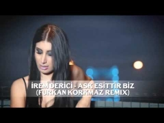 Irem Derici Ask Esittir Biz Furkan Korkmaz Remix Mp3 Indir Ask